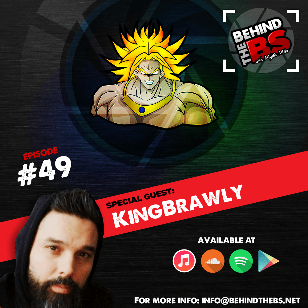 Episode 49 - KingBrawly